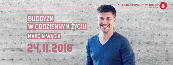 """Wykład Marcina Wąsika """"Buddyzm w codziennym życiu"""""""